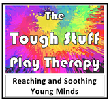 The Tough Stuff Play Therapy